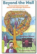Beyond the Wall: Personal Experiences with Autism and Asperger Syndrome by Stephen M. Shore
